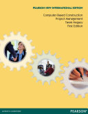 Computer-Based Construction Project Management: Pearson New International Edition