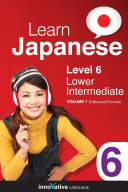Learn Japanese - Level 6: Lower Intermediate (Enhanced Version)