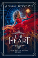 Fire Heart  Magic and Mage Series Episode 2