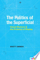 The Politics of the Superficial Book PDF