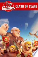 Clash of Clans Strategy Guide & Game Walkthrough, Cheats, Tips, Tricks, and More!