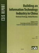 Building an Information Technology Industry in China, National Strategy, Global Markets