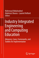 Industry Integrated Engineering and Computing Education