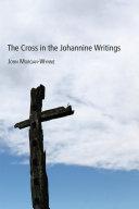 The Cross in the Johannine Writings