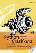 Python Crashkurs  : Eine praktische, projektbasierte Programmiereinführung