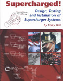 Supercharged  Design  Testing and Installation of Supercharger Systems