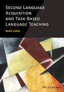 Second Language Acquisition and Task Based Language Teaching