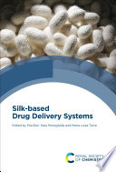 Silk based Drug Delivery Systems Book