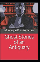 Ghost Stories of an Antiquary  Illustrated Edition