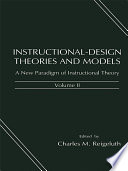 """""""Instructional-design Theories and Models: A new paradigm of instructional theory"""" by Charles M. Reigeluth, Alison A. Carr-Chellman"""