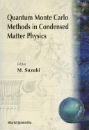 Quantum Monte Carlo Methods in Condensed Matter Physics