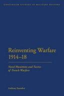 Reinventing Warfare 1914-18