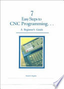 7 Easy Steps to CNC Programming. . .A Beginner's Guide