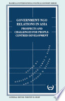 Government-NGO Relations in Asia  : Prospects and Challenges for People-Centred Development