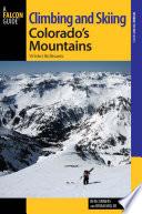 Climbing and Skiing Colorado s Mountains