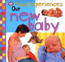 First Experiences  Our New Baby