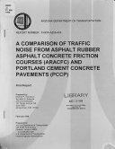 A Comparison of Traffic Noise from Asphalt Rubber Asphalt Concrete Friction Courses  ARACFC  and Portland Cement Concrete Pavements  PCCP  Book