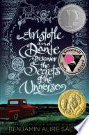 Aristotle and Dante discover the secrets of the universe / Benjamin Alire Sáenz.
