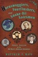 Hornswogglers, Fourflushers & Snake-Oil Salesmen