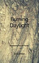 Burning Daylight   Publishing People Series Book