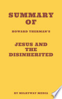 Summary of Howard Therman   s Jesus and the Disinherited