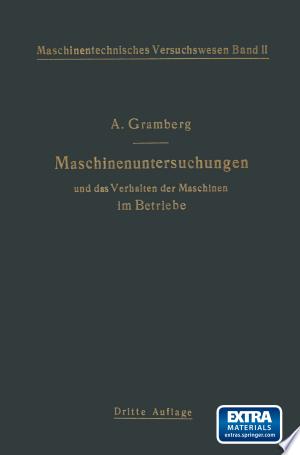 [pdf - epub] Maschinenuntersuchungen und das Verhalten der Maschinen im Betriebe - Read eBooks Online