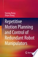 Repetitive Motion Planning and Control of Redundant Robot Manipulators