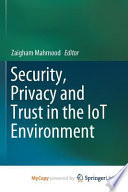 Security, Privacy and Trust in the IoT Environment