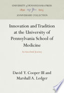 Innovation and Tradition at the University of Pennsylvania School of Medicine Book