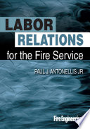 Labor Relations For The Fire Service Book PDF