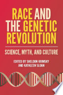 Race and the Genetic Revolution Book