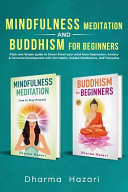Mindfulness Meditation and Buddhism for Beginners: Practical Methods to Stress-Proof Your Mind from Depression & Anxiety