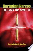 Narrating Narcos  : Culiacán and Medellín