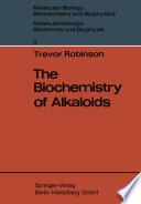 The Biochemistry of Alkaloids