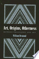 Art, Origins, Otherness