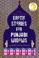 Erotic Stories for Punjabi Widows: A hilarious and heartwarming novel