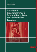 The Effects of Silica Nanoparticles in Toughened Epoxy Resins and Fiber-Reinforced Composites