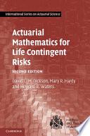 Actuarial Mathematics for Life Contingent Risks Book