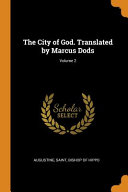 The City Of God Translated By Marcus Dods Volume 2