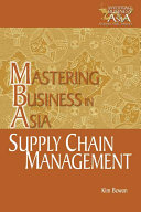 Supply Chain Management in the Mastering Business in Asia Series Book