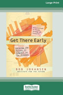Get There Early  16pt Large Print Edition
