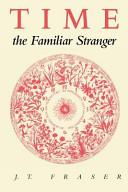 Time, the Familiar Stranger