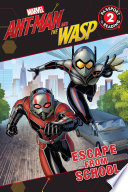 Marvel S Ant Man And The Wasp Escape From School