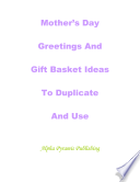 Mother s Day Greetings and Gift Basket Ideas to Duplicate and Use Book