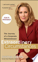"""Extraordinary Circumstances: The Journey of a Corporate Whistleblower"" by Cynthia Cooper"