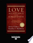 Love, Acceptance and Forgiveness: Equipping the Church to Be Truly Christian in a Non-Christian World (Large Print 16pt)
