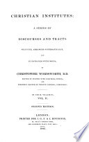 Christian Institutes  Sundry Articles Of The Creed  And Other Principal Topics Of Christian Doctrine
