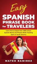 Easy Spanish Phrase Book for Travelers