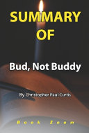 Summary Of Bud  Not Buddy By Christopher Paul Curtis Book