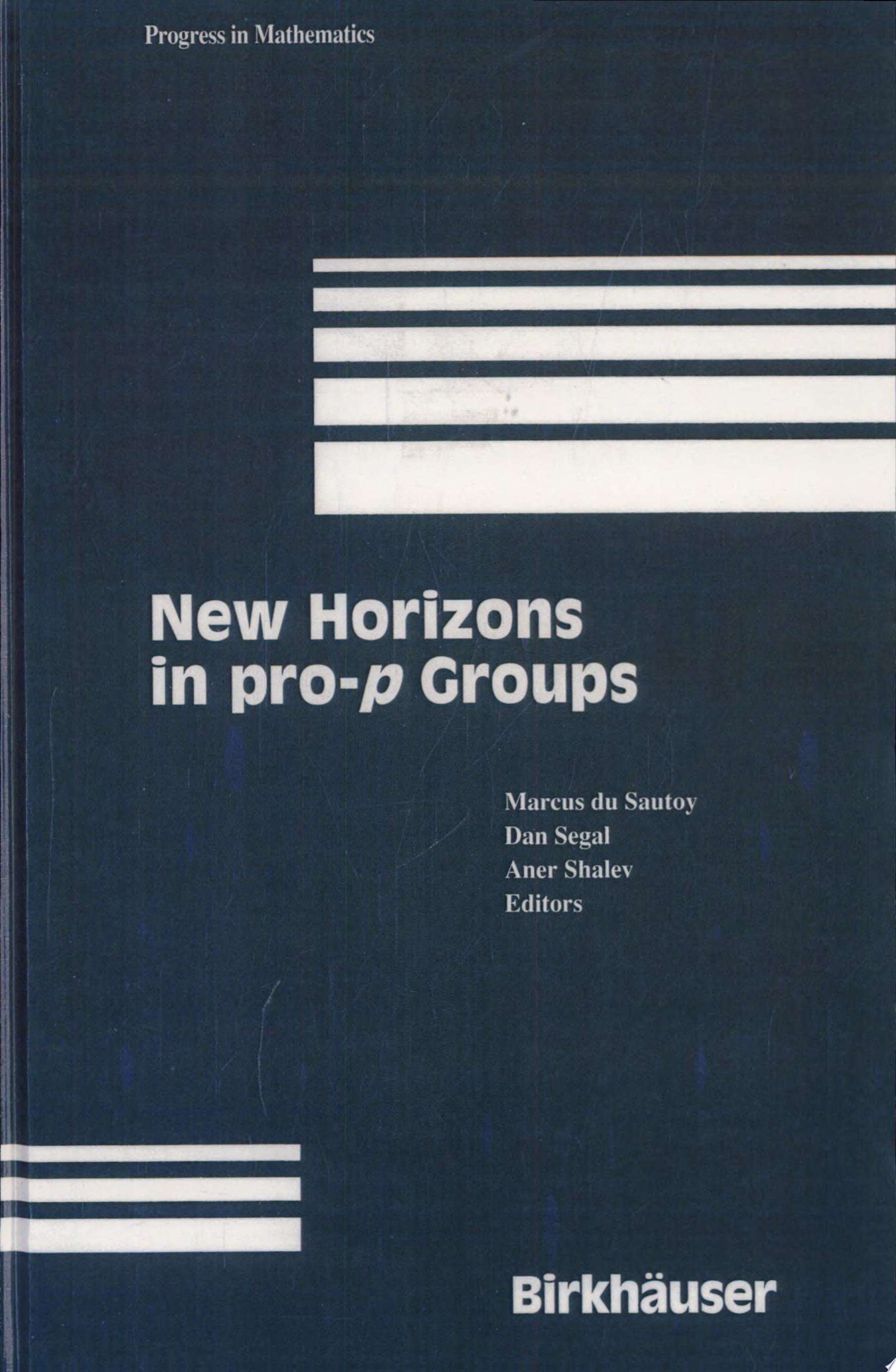 New Horizons in pro p Groups